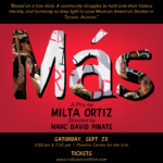 "Presenting ""Más"" by Borderlands Theater"